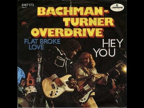 Bachman-Turner Overdrive - Flat Broke Love