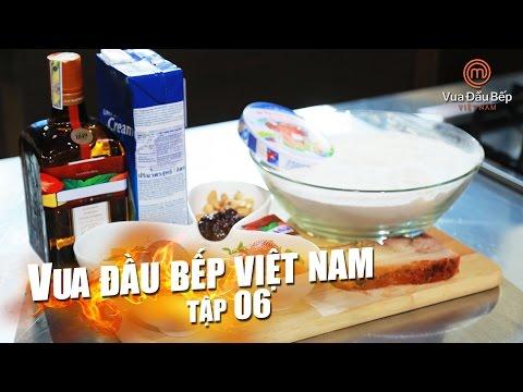 MasterChef Vietnam - Vua Đầu Bếp 2015 - TẬP 6 - FULL HD - 10/10/2015