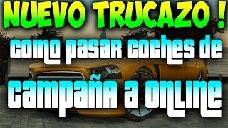 PASAR COCHES DE CAMPAÑA A ONLINE ! Truco GTA 5 Online