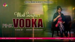 Смотреть или скачать клип Mink Sandhu - Pink Vodka
