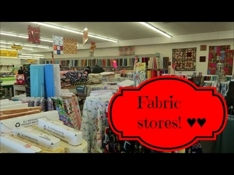 Going to fabric stores ~ Feb 4 2017