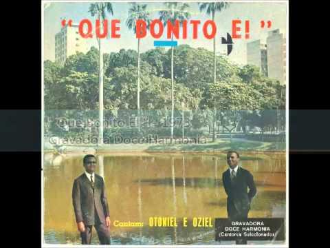 Otoniel e Oziel   1973   Que Bonito É   Confiança no Senhor