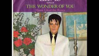 The Wonder Of You B/w Mama Liked The Roses Elvis Presley