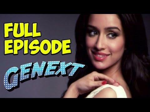 Genext - Shraddha Kapoor - Full Episode