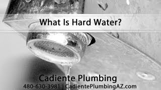 [What Is Hard Water? Explained By Mesa Plumber Brett Cadiente] Video