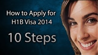 How To Apply For H1B Visa 2015 For FY 2016: 10 Steps For