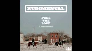 Rudimental Feel The Love Ft. John Newman [Audio] HQ