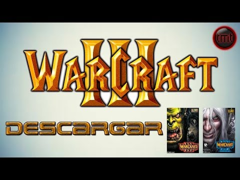 Como Descargar E Instalar Warcraft III Reign of Chaos + Expansion The Frozen Throne Full En Español