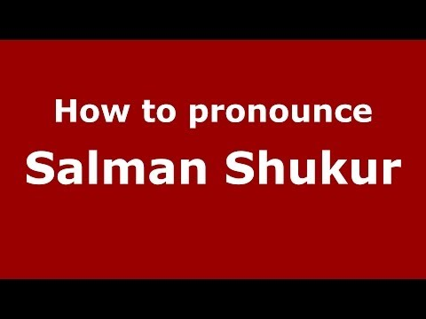 How to pronounce Salman Shukur (Arabic/Iraq) - PronounceNames.com