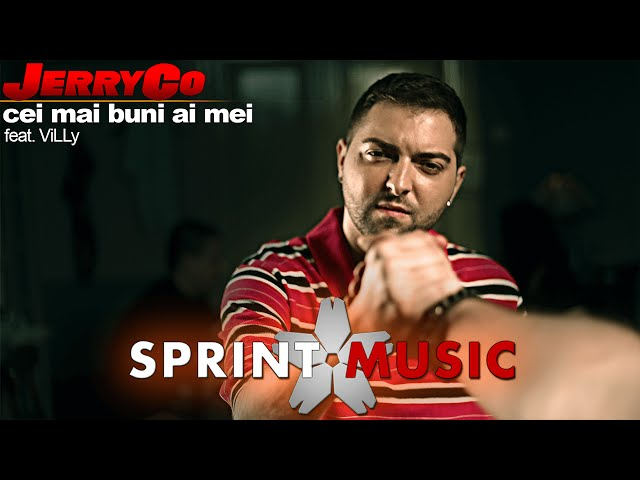 JerryCo - Cei Mai Buni Ai Mei (feat.  ViLLy) | Piesa Oficiala