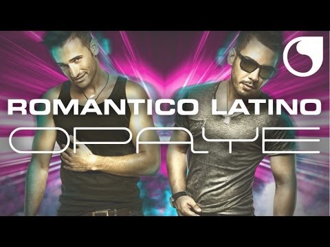 Romántico Latino - Opaye (Radio Edit)