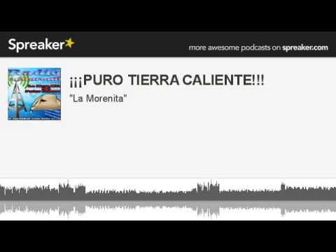 ¡¡¡PURO TIERRA CALIENTE!!! (part 3 of 9, made with Spreaker)