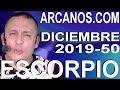 Video Horóscopo Semanal ESCORPIO  del 8 al 14 Diciembre 2019 (Semana 2019-50) (Lectura del Tarot)