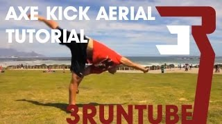 3RUN: Axe Kick Aerial Tutorial