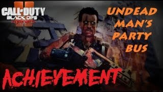 Black Ops 2 Zombies: Undead Man's Party Bus Trophy/Achievement
