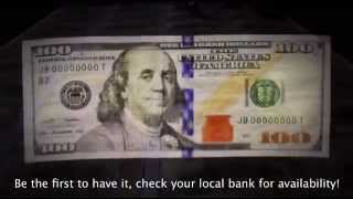 The New $100 Dollar Bill And How To Get It