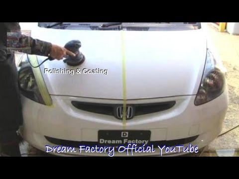 Polishing & Coating Honda Fit /Jazz@Dream Factory Official YouTube