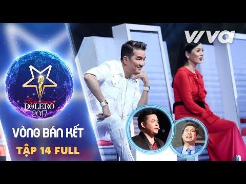 Tập 14 Full HD | Vòng Bán Kết | Thần Tượng Bolero 2017 | Mùa 2