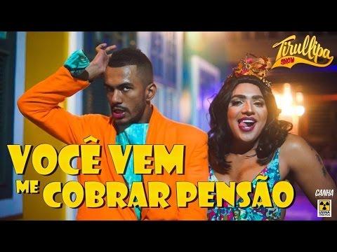 VOCÊ VEM ME COBRAR PENSÃO / Paródia de Tirullipa / Nego do Borel, Anitta e Wesley Safadão