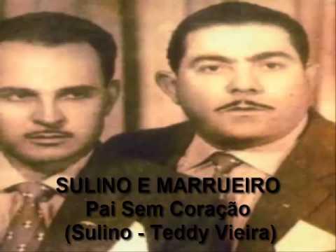 SULINO E MARRUEIRO  - Pai Sem Coração