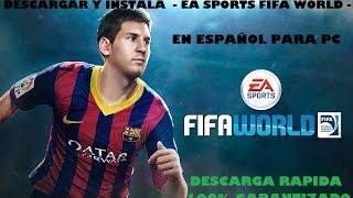 Descarga E Instala EA Sports FIFA World En Español Para
