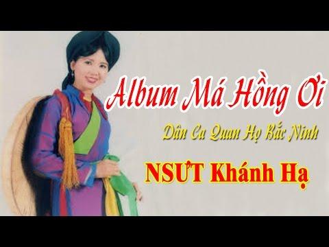 Dân Ca Quan Họ Bắc Ninh Hay Nhất 2017 | Album Má Hồng Ơi -  NSƯT Khánh Hạ
