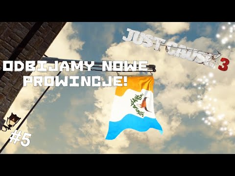 Just Cause 3 - NOWE PROWINCJE! #5