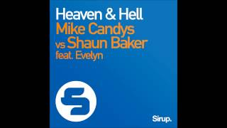 Mike Candys Vs Shaun Baker Feat. Evelyn Heaven & Hell