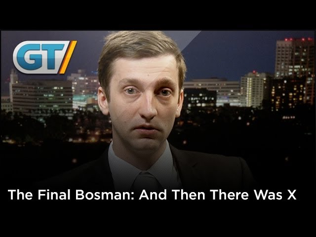 The Final Bosman - And Then There Was X