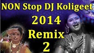 Nonstop Marathi DJ Remix 2014 (Part 2) Koligeet New