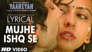 Mujhe Ishq Se Audio Song with Lyrics - Yaariyan
