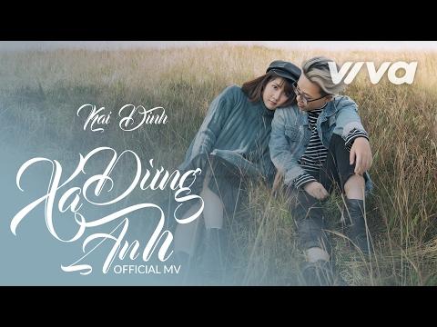 Đừng Xa Anh - Kai Đinh | MV Official