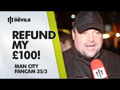 Refund My £100! | Manchester United 0-3 Manchester City | FAN CAM