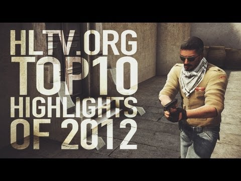 HLTV.org Top 10 CS:GO highlights of 2012