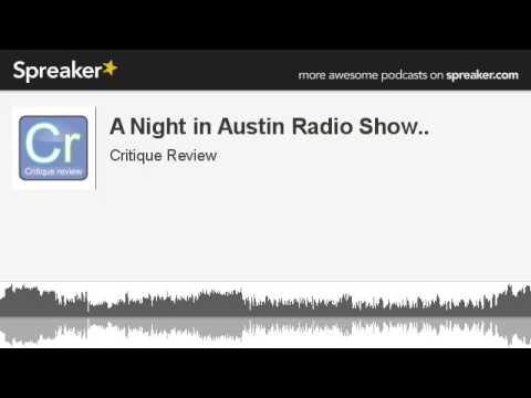 A Night in Austin Radio Show.. (made with Spreaker)