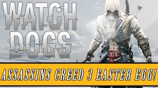 "Watch Dogs: Easter Eggs ""Assassin's Creed 3"" Easter Egg"