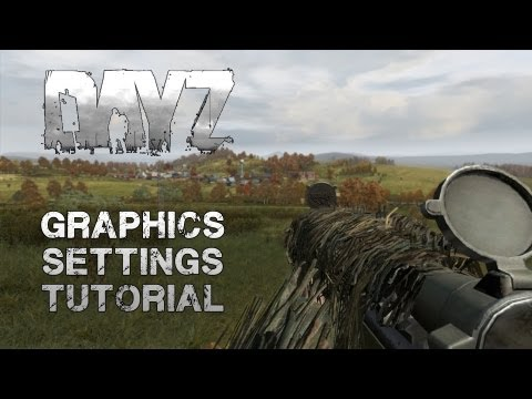 DayZ Graphics Settings Tutorial
