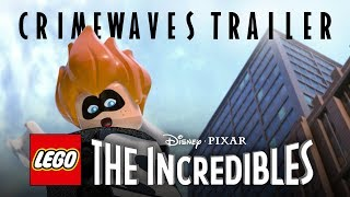 LEGO The Incredibles - CrimeWaves Trailer