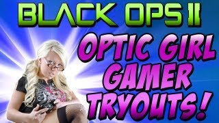 OpTic Girl Gamer Tryout (Black Ops 2)