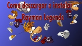Como Descargar E Instalar Rayman Legends En Español Via