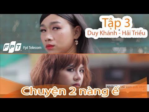 Tập 3 - Chuyện 2 nàng ế và Internet! Duy Khánh - Hải Triều 🍓