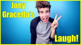 Joey Graceffa's LAUGH! BEST LAUGH  EVER