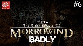 Let's Play The Elder Scrolls III: Morrowind (Badly) - #6: Join Me