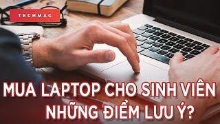 Laptop cho sinh viên || Những điểm cần lưu ý???