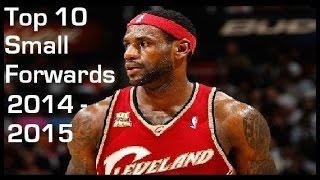 NBA Top 10 Small Forwards 2014 2015