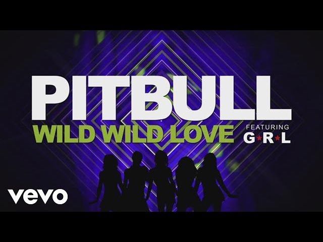 Pitbull feat. G.R.L. - Wild Wild Love (Lyric Video)