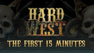 Hard West - The First 15 Minutes