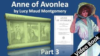 Part 3 Anne Of Avonlea Audiobook By Lucy Maud Montgomery