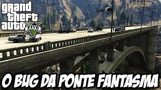 GTA V O Bug Da Ponte Fantasma