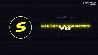 Jason Derulo feat French Montana  - Tip Toe (O'Neill & Ramirez Remix)